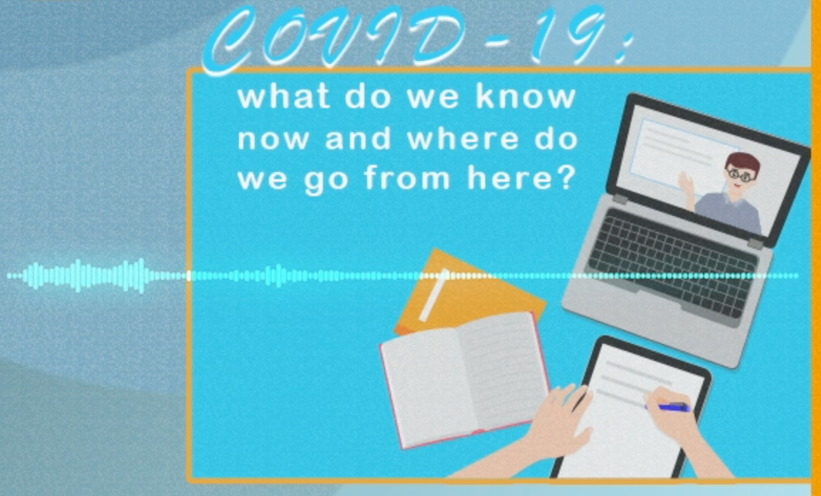 Episode 35: COVID-19: what do we know now and where do we go from here?